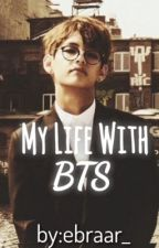 My Life With BTS by ebraar_