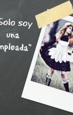"""""""Solo soy una empleada"""" by MichBiersack137"""