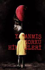 YAŞANMIŞ KORKU HİKAYELERİ by YamurSmilerNavy