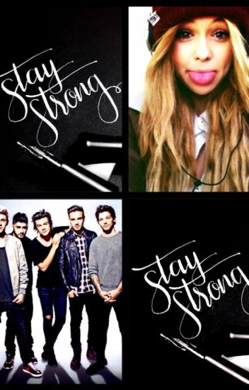 ♡Stay Strong♥ - One Direction FF