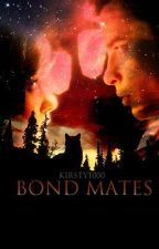 Bond Mates (Completed) by kirsty1000