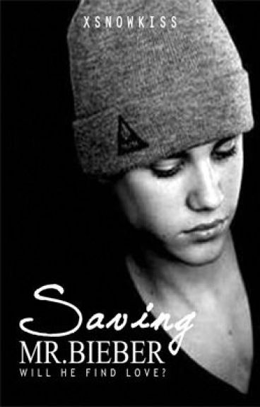 Saving Mr.Bieber by xSnowKiss