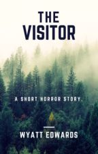 The Visitor  by wyatt_the_freak