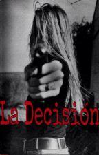 La decisión by fridalizeth