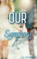Our Symphony by xinyourheartx