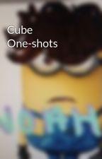 Cube One-shots by noah_noski