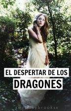 El despertar de los dragones. by xDestinyBrooksx