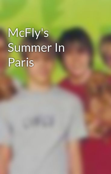 McFly's Summer In Paris by IzaMcFlygirl