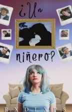 ¿Un niñero? by Itsbmthx