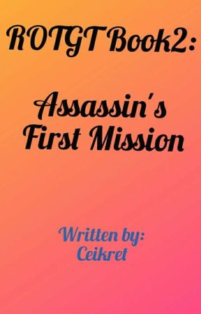ROTGT Book2: Assassin's First Mission: Finding my lost twin by ceikret