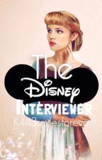 The Disney Interviewer  by K443smilesforever