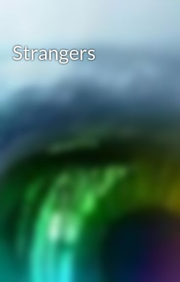 Strangers by redranger