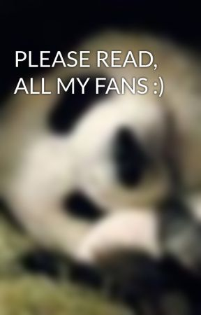 PLEASE READ, ALL MY FANS :) by JumpOvahDahRainbow