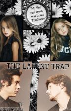 The Larent Trap by Muke_Sauce