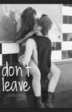 Don't leave (Nate maloley) by calumsmiles
