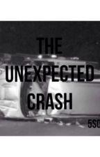 The Unexpected Crash ; 5SOS by countryybae