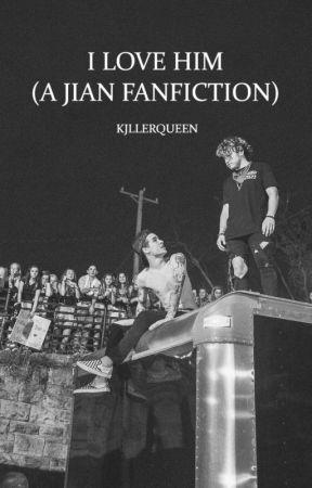 I Love Him (A Jian Fanfic) by kjllerqueen