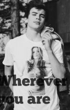 Wherever You Are (Hayes Grier Fanfic) by 2CuteForYa