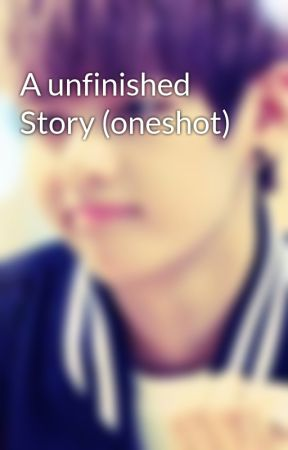A unfinished Story (oneshot) by younadesu