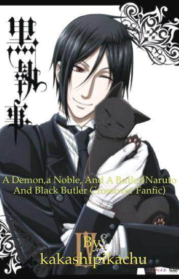 A demon,a noble, and a butler (Naruto and black butler