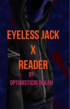 Eyeless Jack x reader by OptimisticRebekah