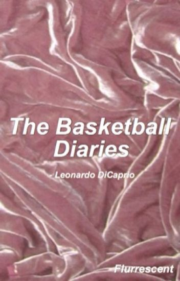 The Basketball Diaries (Leonardo Dicaprio fanfic)