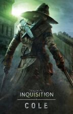 Dragon Age: Inquisition (Cole Fanfics/Oneshots) by JustReadinBook5
