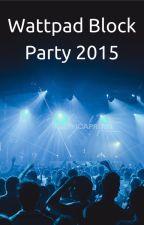 The Wattpad Block Party by KellyAnneBlount