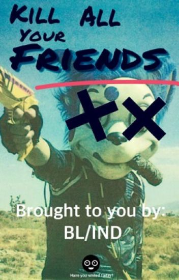 Kill All Your Friends (MCRxDANGER DAYS CROSSOVER)