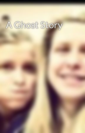 A Ghost Story by AlissaCrane