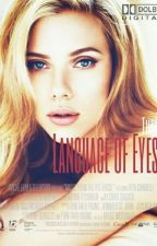 The Language of Eyes by JustAlilfan