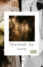 Chained By Love *zayn y tu* by IscarelVc
