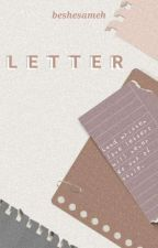Letter [Completed] by beshesameh