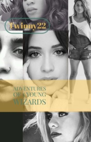 The Adventures of Five Young Wizards (Fifth Harmony Fanfic)