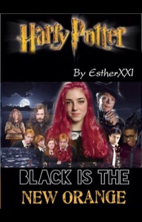 BLACK IS THE NEW ORANGE (Harry Potter fanfiction) by EstherXXI
