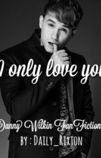 I only love you by dailyrixton