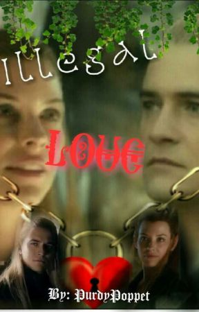 Illegal Love {Legolas and Tauriel Fanfic} (Mirkwood stories) by PurdyPoppet
