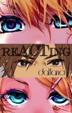 ReACTing by DaHanci