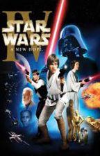 Star Wars: The Chosen Life A New Hope Book IV by LunarStar2798