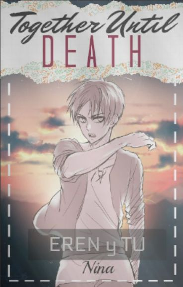 『Together Until Death』|(Eren x tu )|