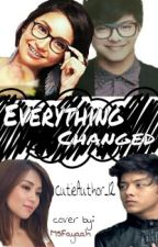 Everything Changed (Completed) by fearlesscaat