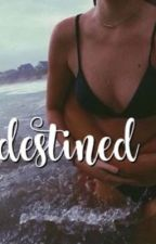 Destined (A Crawford Collins FanFic) by khalia_16