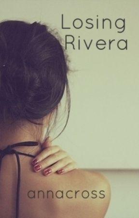 c97dc0a946e9be Losing Rivera (Lesbian Story) - Chapter Six - Wattpad