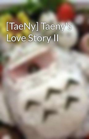 [TaeNy] Taeny's Love Story II by Mushroom0108