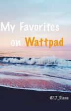 My favorites on wattpad. by anqeliinaa_