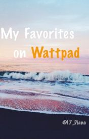 My favorites on wattpad. by anqeliinaa_