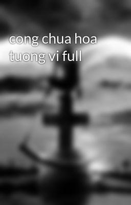 cong chua hoa tuong vi full