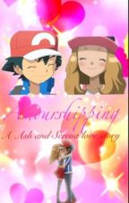 A Amourshipping Story : A Ash And Serena Love Story by DatAmourShipper