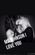 Ms.Johnson I love you by Darlyandhiscrowssbow