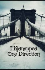 I Kidnapped One Direction by Aperson5432